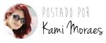 Postado Por Kami Moraes